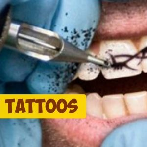 Have You Ever Seen Teeth Tattoos?