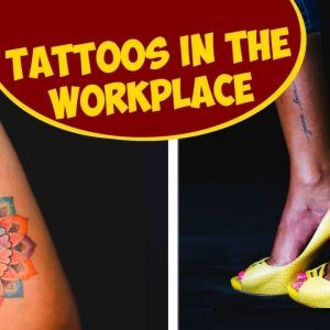 Tattoos In The Workplace: Taboo Or Not