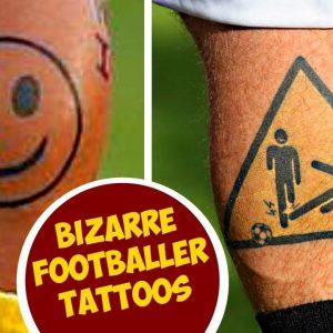 The Most Bizarre Soccer [Footballer] Tattoos