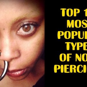 Top 10 Most Popular Types of Nose Piercings